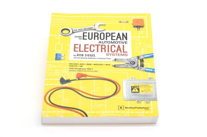 The Hack Mechanic - Guide to European Automotive Electrical Systems,  Bentley Publishers, Hardcover
